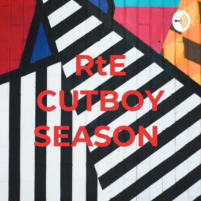 RtE CUTBOY SEASON