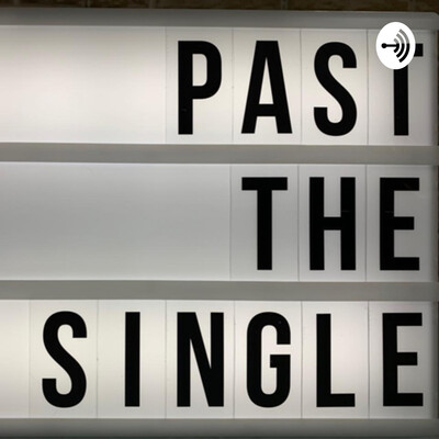 Past The Single