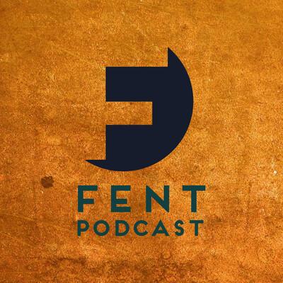 Fent Podcast