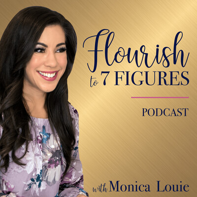 Flourish to 7 Figures Podcast: Growing Your Online Business to 7 Figures and Beyond