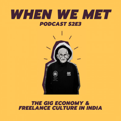 The Gig Economy & Freelance Culture of India Part One