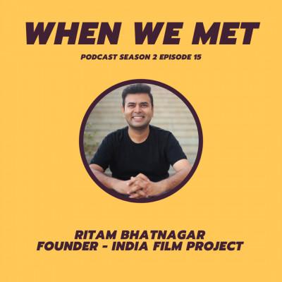 When We Met Ritam Bhatnagar