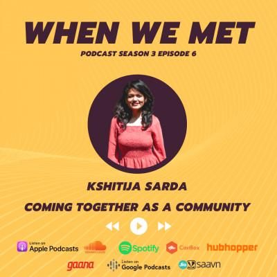 Coming together as a Community ft Kshitija Sarda