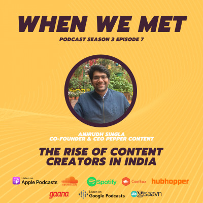 The rise of content creators in India ft Anirudh Singla