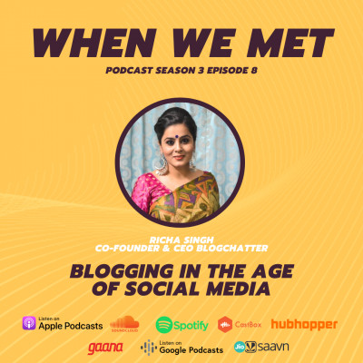 Blogging in the age of Social Media ft Richa Singh, Co-Founder & CEO Blogchatter