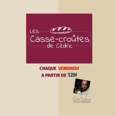 Les casse-croûtes de Cédric