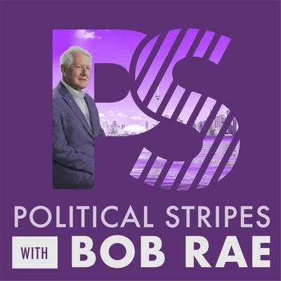 Political Stripes with Bob Rae