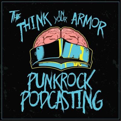 Punk Rock Podcasting / The Think In Your Armor