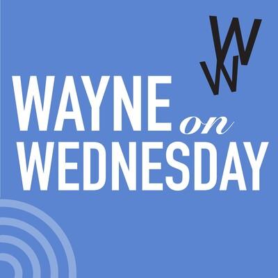Wayne on Wednesday