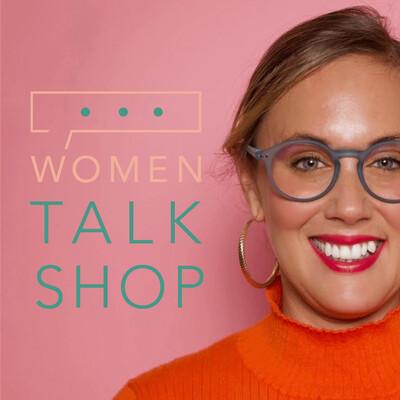 Women Talk Shop