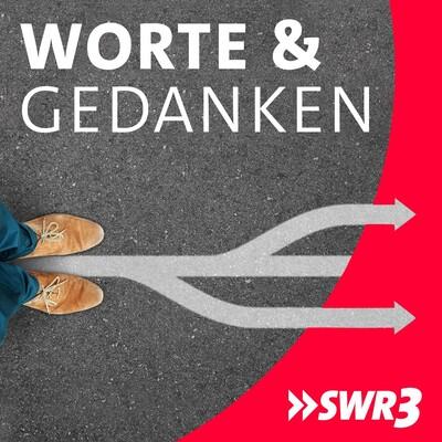 Worte und Gedanken   SWR3