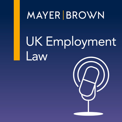 UK Employment Law - The View from Mayer Brown
