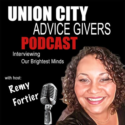 Union City Advice Givers|Entrepreneurs|Business Owners|Interviewing our Community's Brightest Minds|Stories|Opinions|Remy Fortier