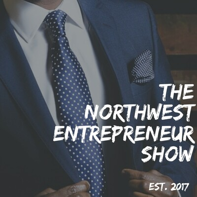 Northwest Entrepreneur's Show - A Podcast Devoted To Northwest Entrepreneurs
