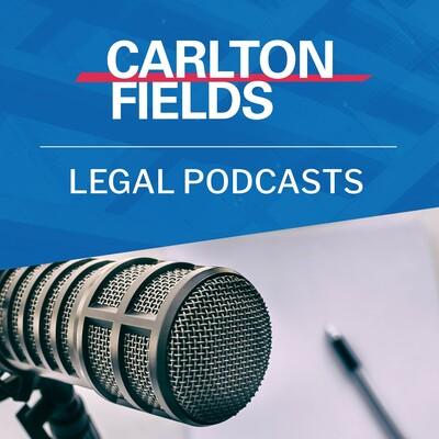 Carlton Fields Podcasts