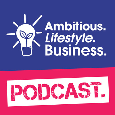 Ambitious. Lifestyle. Business. Podcast.