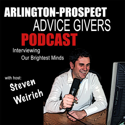 Arlington-Prospect Advice Givers | Business Owners | Entrepreneurs | Interviewing Our Community's Brightest Minds |Real Estate| Steven Weirich