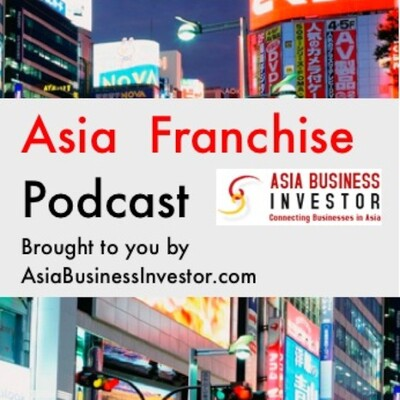 Asia Franchise Podcast
