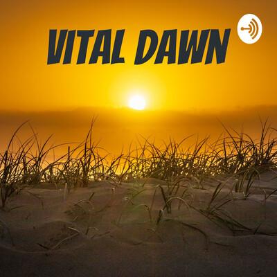 Vital Dawn