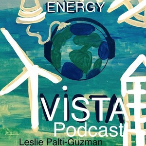 Energy Vista: A Podcast on Energy Issues, Professional and Personal Trajectories