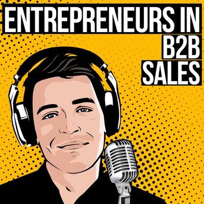 Entrepreneurs in B2B Sales