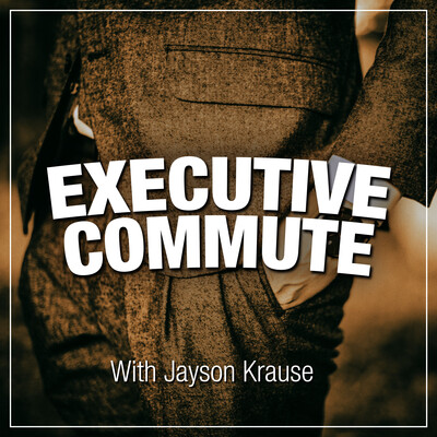 Executive Commute With Jayson Krause