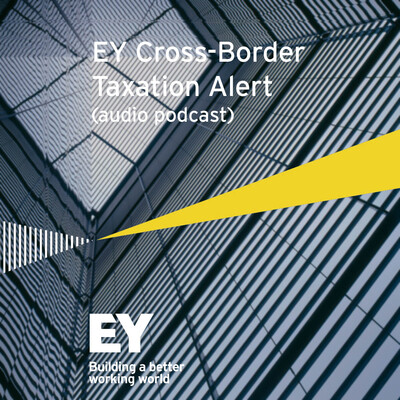 EY Cross-Border Taxation Alerts