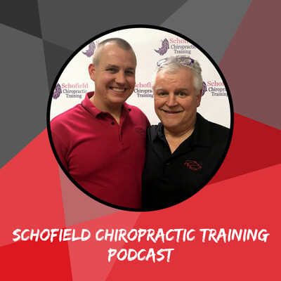 Schofield Chiropractic Training Podcast
