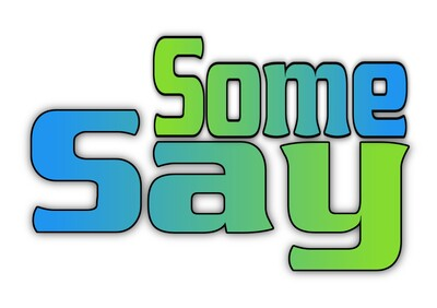 Some Say