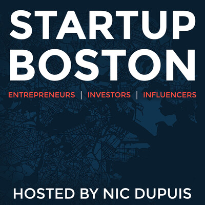 Startup Boston Podcast: Entrepreneurs | Investors | Influencers | Founders