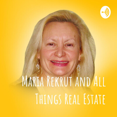 Maria Rekrut and All Things Real Estate