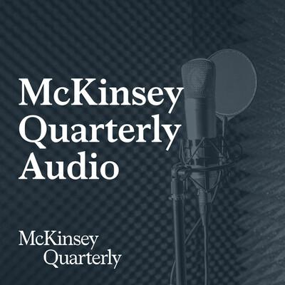 McKinsey Quarterly Audio