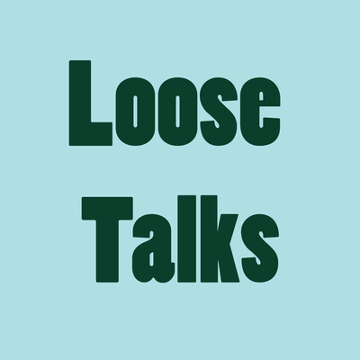 Loose Talks (Demo)