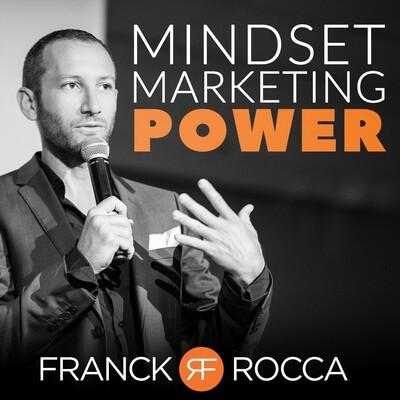 Mindset & Marketing POWER avec Franck Rocca