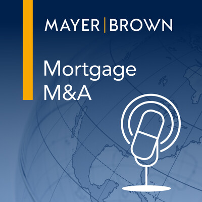 Mortgage M&A Podcast by Mayer Brown