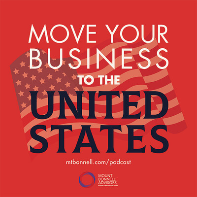 Move Your Business to the United States Podcast