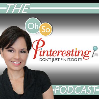 Oh So Pinteresting Podcast