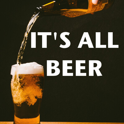 It's All Beer