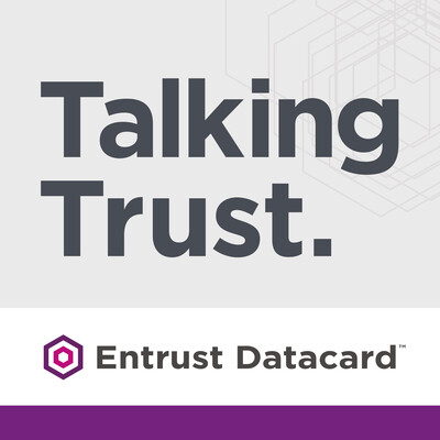 TalkingTrust by Entrust Datacard