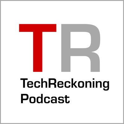The TechReckoning Podcast
