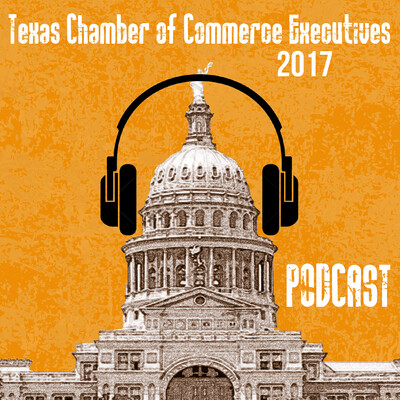 Texas Chamber of Commerce Executives podcast
