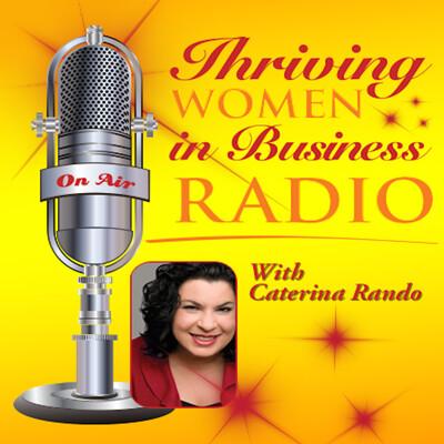 Thriving Women in Business - For Women Entrepreneurs: Business, Marketing, Social, Health, Success, Networking