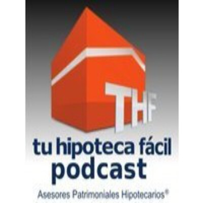 Tu Hipoteca Fácil podcast