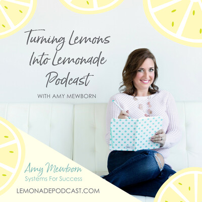 The Turning Lemons Into Lemonade Podcast
