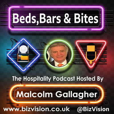 Beds, Bars & Bites Business Podcast