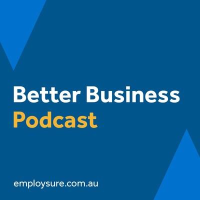 Better Business Podcast