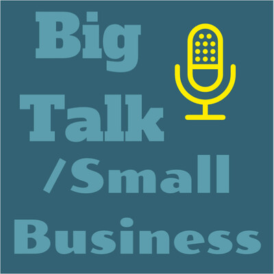 Big Talk/Small Business