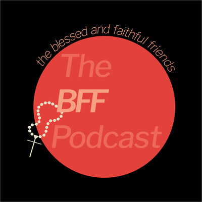 Blessed and Faithful Friends' Podcast