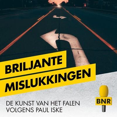Briljante Mislukkingen | BNR
