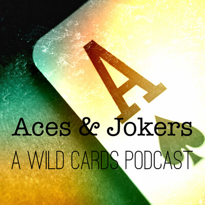 Aces & Jokers: A Wild Cards Podcast